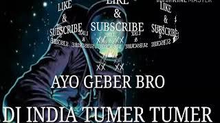 DJ INDIA-Tumer Tumer Remix India Dj Siapa Ajah Boleh Mantap Punya.