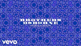 Brothers Osborne - Tequila Again (Official Audio)