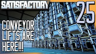 CONVEYOR LIFTS ARE HERE! | Satisfactory Gameplay/Let's Play E25