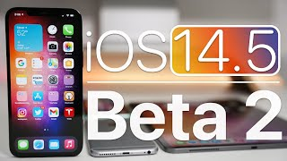 iOS 14.5 Beta 2 is Out! - What's New?