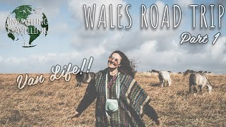 Wales Road Trip - Part 1 | VAN LIFE!