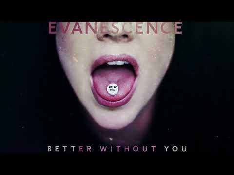 Evanescence || Better Without You