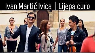 Ivan Martic Ivica   Lijepa Curo