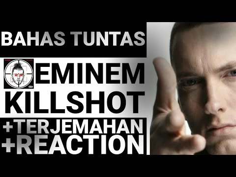 EMINEM KILLSHOT - TERJEMAHAN PEMBAHASAN REACTION INDONESIA