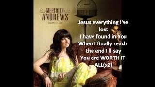 Worth It All by Meredith Andrews (@MereMusic) lyrics video
