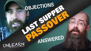Answering objections to the Last Supper being Passover with Zach Bauer New2Torah   UNLEARN