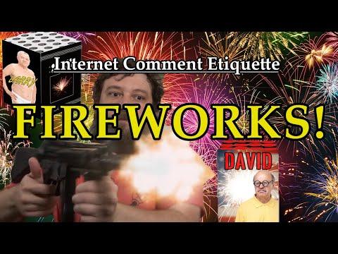 """Internet Comment Etiquette """"Fireworks"""""""