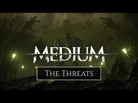 The Threats Trailer de The Medium