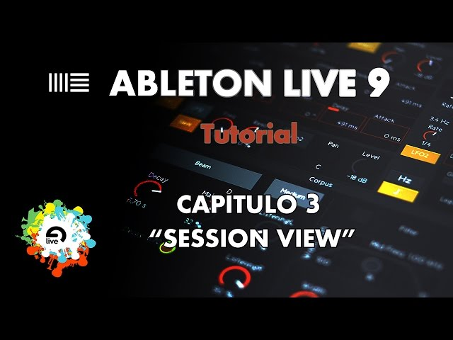 "Ableton Live 9 - Aprende a Manejarlo - Capítulo 3 - ""Session View"" - Tutorial"