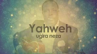 Uri Yahweh BY Felix Ntambara (Official Video Lyrics 2017)