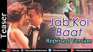 Jab Koi Baat Bigad Jaaye | Teaser | Reprise Version | Hindi Remix Song 2016