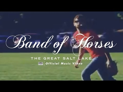 The Great Salt Lake (2006) (Song) by Band of Horses