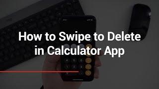 How to Swipe to Delete in Calculator App