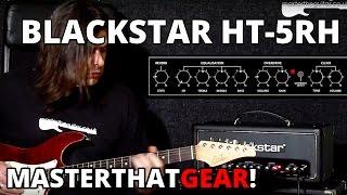 MasterThatGear! - Blackstar HT-5RH Demo
