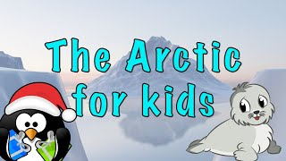 The Arctic for Kids