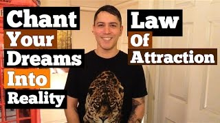 Chant Your Dreams Into Reality- Law Of Attraction