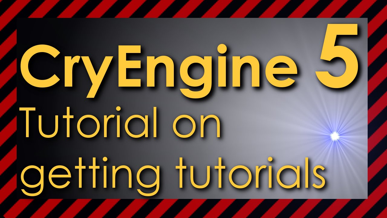 CryEngine 5 getting started tutorial / learning the basics
