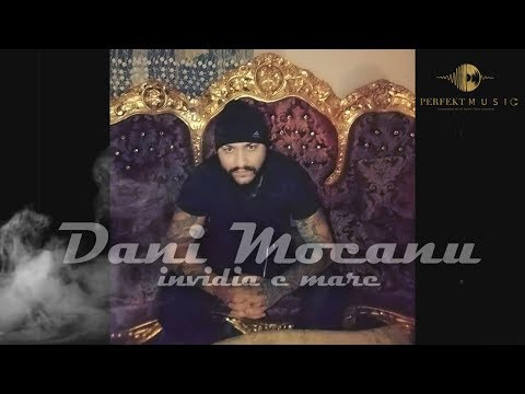 Dani Mocanu – Invidia e mare Video
