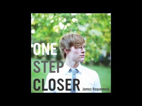 """One Step Closer"" - James Roquemore"
