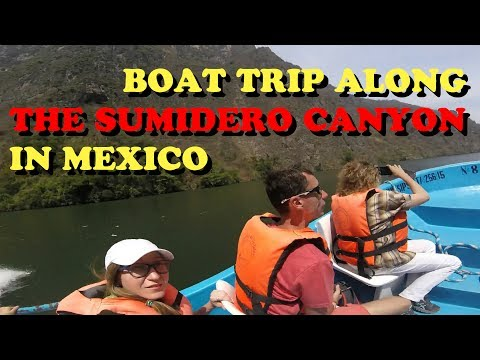 Boat trip along the SUMIDERO CANYON in Mexico