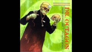 Dr. Octagon - On Production