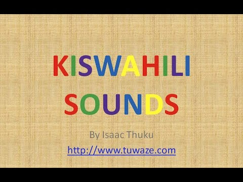 Kiswahili Sounds - Learn how to speak Swahili