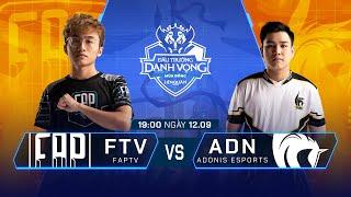 FAPtv vs Adonis Esports | FTV vs ADN [Vòng 11 - 12.09] - ĐTDV Mùa Đông 2019