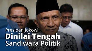 Amien Rais: Pak Jokowi Sedang Bermain Sandiwara Politik Supaya Dicintai Rakyatnya Lagi