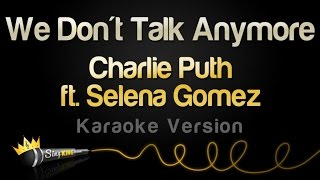 Charlie Puth ft. Selena Gomez - We Don't Talk Anymore (Karaoke Version)