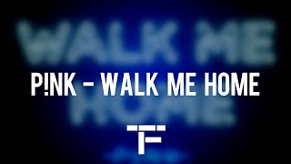 [TRADUCTION FRANÇAISE] P!nk   Walk Me Home
