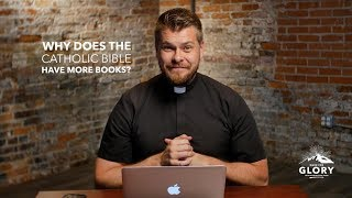 Why Does the Catholic Bible Have More Books? | Made For Glory