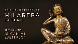 """Milarepa, La serie # 18 - Capítulo Final: """"Sigan mi ejemplo"""""""