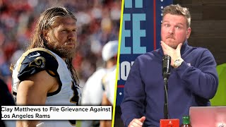 Pat McAfees Thoughts On Clay Matthews Filing Against The Rams Over Unpaid $2 Million