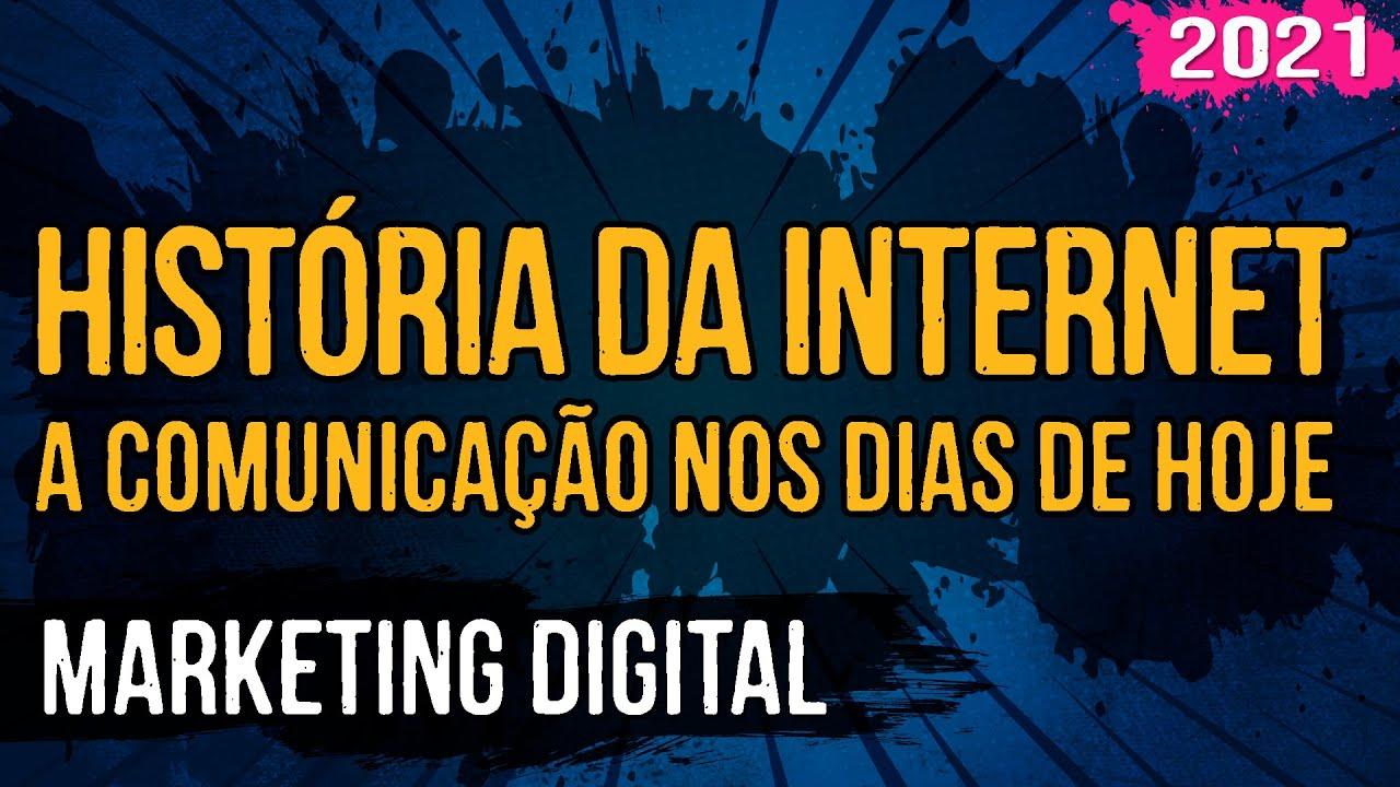 A História da Internet – A Comunicação Nos Dias de Hoje – Marketing Digital – 02