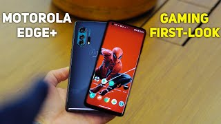 Motorola Edge+ - Gaming First Look!