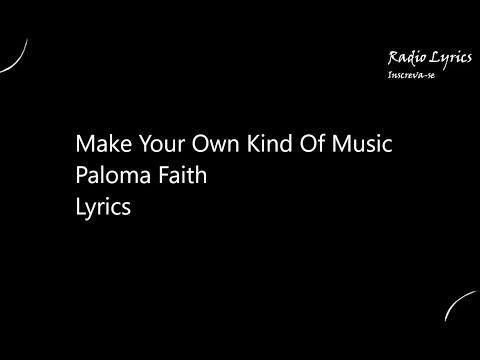 Make Your Own Kind Of Music Paloma Faith Lyrics
