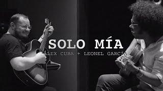 Video Solo Mía de Alex Cuba feat. Leonel Garcia