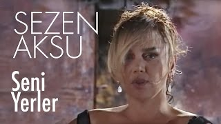 Sezen Aksu   Seni Yerler (Official Video)