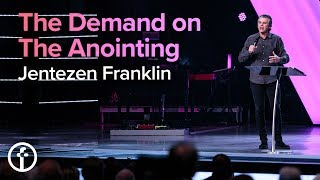 The Demand on the Anointing | Pastor Jentezen Franklin