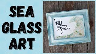 Found Sea Glass Art Wild And Free Wave W/Stenciled Title & Chalk Paint Frame #lovesummerartReboot