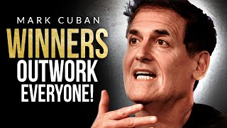 OUTWORK EVERYONE | Brutally Honest Business Advice From Billionaire Mark Cuban
