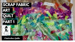 Scrap Fabric Art Quilt Part 1