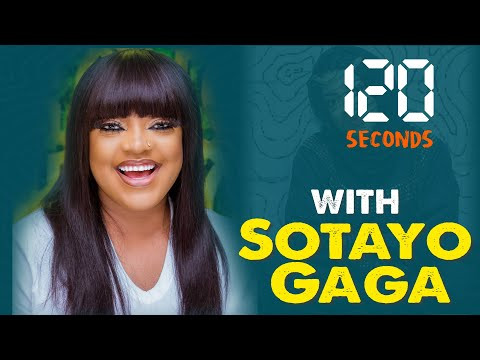 120 Seconds With Sotayo Gaga