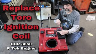 How To Replace An Ignition Coil On A Toro CCR 3650 Snowblower
