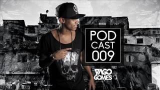PODCAST 009 DJ YAGO GOMES