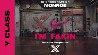 MONROE X Y CLASS | CHOREOGRAPHY VIDEO  I'm Fakin   Sabrina Carpenter