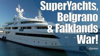 SuperYachts, General Belgrano & Falklands War!