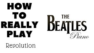 How To Really Play Revolution 1 Beatles Piano Tutorial Isack Aik Morsa