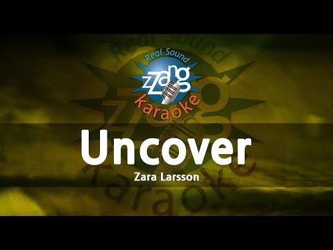 Zara Larsson-Uncover (Melody) (Karaoke Version) [ZZang KARAOKE]