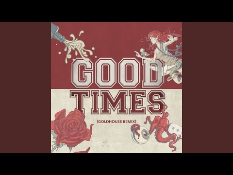 All Time Low – Good Times (GOLDHOUSE Remix) [iTunes]